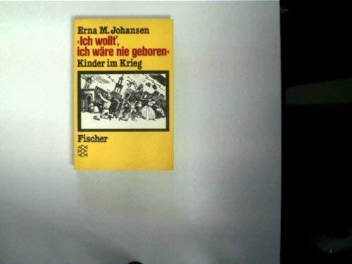 """Ich wollt', ich wäre nie geboren"""" : Johansen, Erna M.:"""