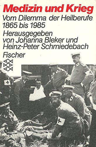9783596238590: Medizin und Krieg: Vom Dilemma der Heilberufe 1865 bis 1985 (German Edition)