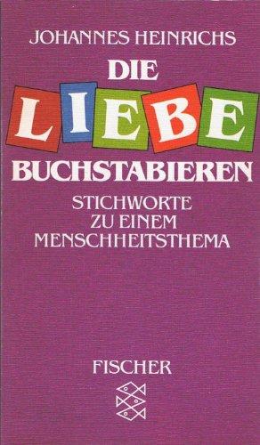 9783596238675: Die Liebe buchstabieren: Philosophisch-poetische Stichworte