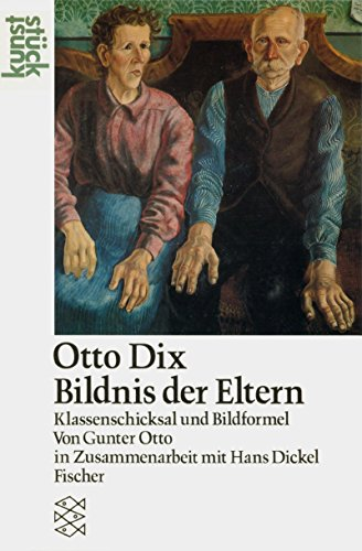 9783596239139: Otto Dix: Bildnis der Eltern. Klassenschicksal und Bildformel. ( Kunststück).