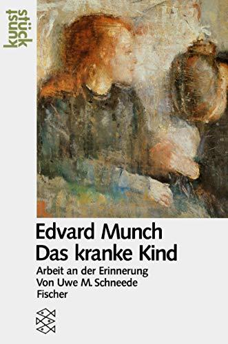 9783596239153: Edvard Munch: Das kranke Kind : Arbeit an der Erinnerung (Kunststuck) (German Edition)