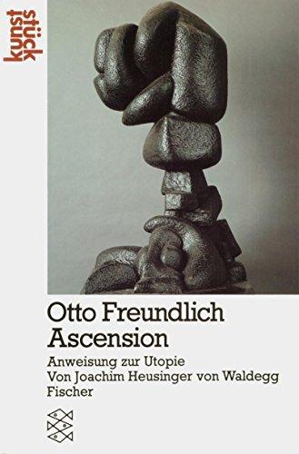 9783596239436: Otto Freundlich, Ascension: Anweisung zur Utopie (Kunststuck) (German Edition)
