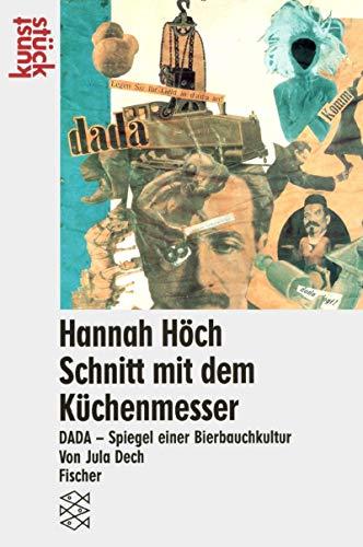 Hanna Höch, Schnitt mit dem Küchenmesser, Dada: Dech, Jula: