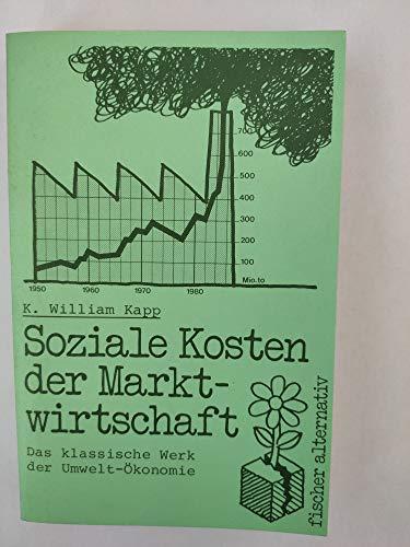 9783596241675: Soziale Kosten der Marktwirtschaft. Das klassische Werk der Umwelt-�konomie