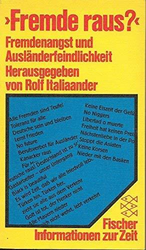 """Fremde raus? """" Fremdenangst und Ausländerfeindlichkeit. Herausgegeben: Italiaander, Rolf ,"""