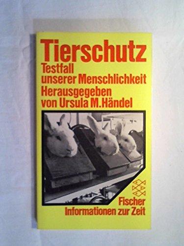 9783596242658: Tierschutz. Testfall unserer Menschlichkeit. (Informationen zur Zeit)
