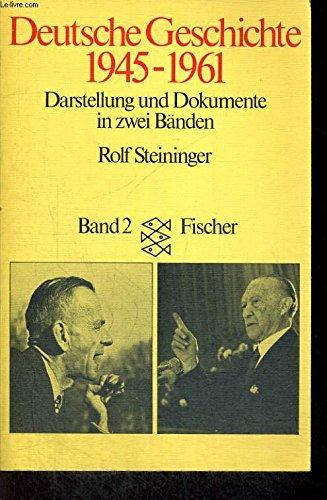 Deutsche Geschichte: 1945-1961: Darstellung Und Dokumente in: Steininger, Rolf