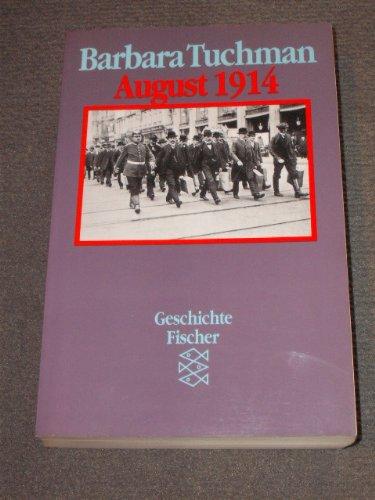 August 1914. Aus dem Französischen übersetzt von: Tuchman, Barbara W.: