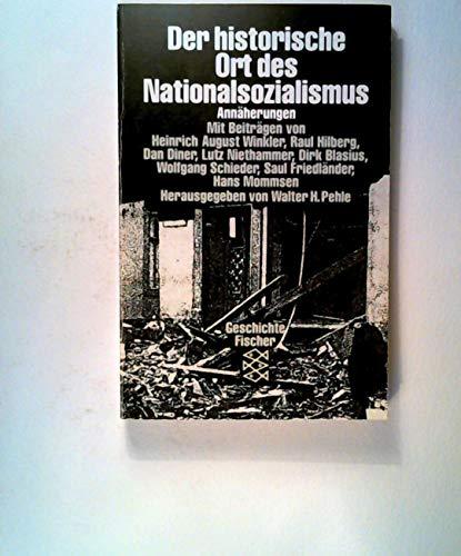 9783596244454: Der Historische Ort des Nationalsozialismus: Annäherungen (Geschichte Fischer)