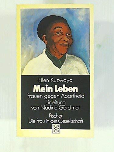 Mein Leben. Frauen gegen Apartheid. Einleitung von Nadine Gordimer. Vorwort von Bessie Head. Aus dem Englischen. - Kuzwayo, Ellen
