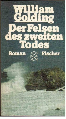 Der Felsen des zweiten Todes. Roman: William Golding