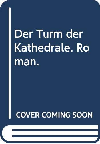 Der Turm der Kathedrale. Roman: William Golding