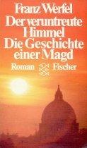 Der veruntreute Himmel. Die Geschichten einer Magd.: Werfel, Franz