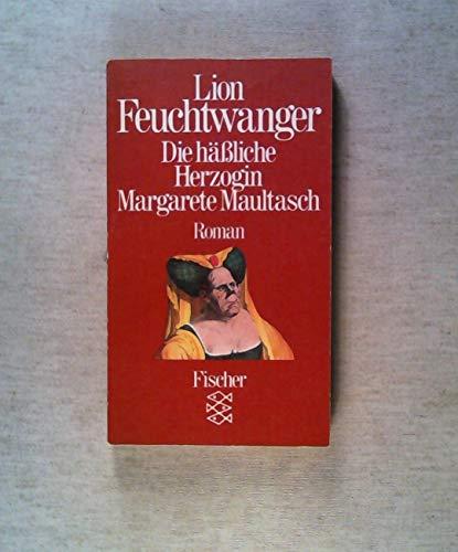 Die häÃ?liche Herzogin Margarete Maultasch.: Feuchtwanger, Lion