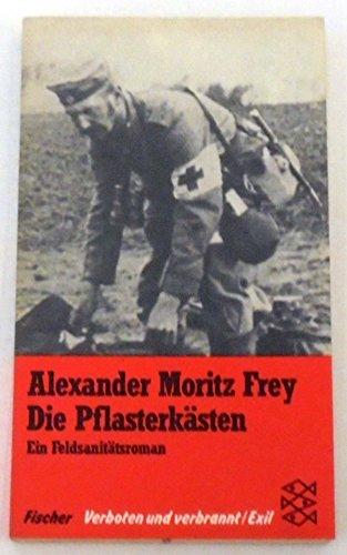 9783596251018: Die Pflasterkästen. Ein Feldsanitätsroman. (Verboten und verbrannt/Exil)