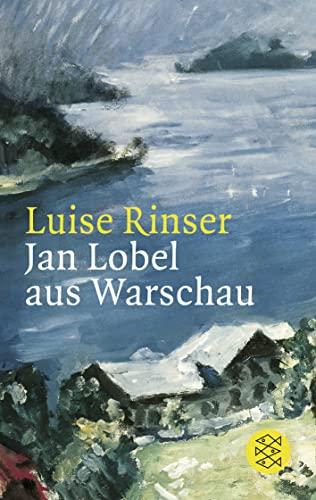 Jan Lobel aus Warschau : Erzählung. Fischer: Rinser, Luise: