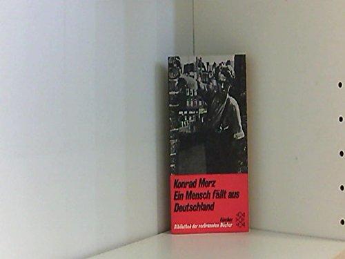 Ein Mensch fällt aus Deutschland: Bibliothek der: Merz, Konrad: