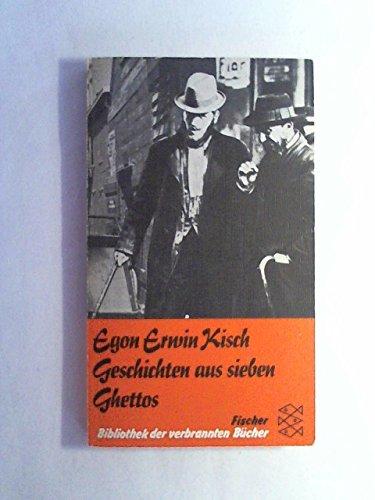 Geschichten aus sieben Ghettos.: Egon Erwin Kisch