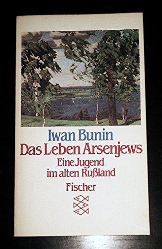 Das Leben Arsenjews. Eine Jugend im alten: Iwan Bunin