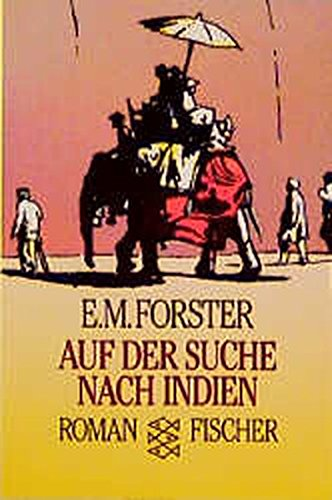 Auf der Suche nach Indien: Forster E M
