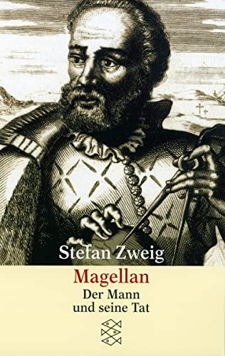 Magellan Der Mann und seine Tat: Zweig, Stefan