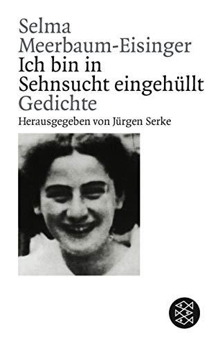 Ich bin in Sehnsucht eingehüllt. Gedichte eines: Selma Meerbaum-Eisinger