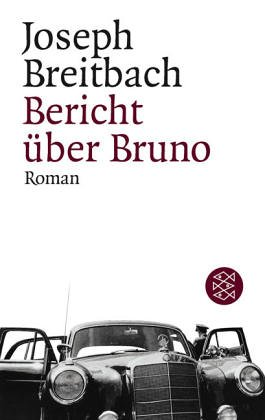 Bericht über Bruno. Roman. Mit einem Nachwort: Breitbach, Joseph: