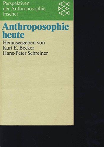 Anthroposophie heute: Becker, Kurt/ Schreiner,