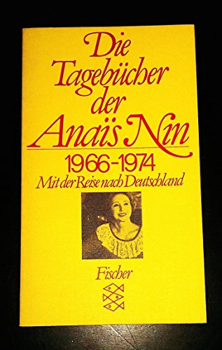 Tagebücher: 1966-1974. Mit der Reise nach Deutschland: Nin, Anaà s: