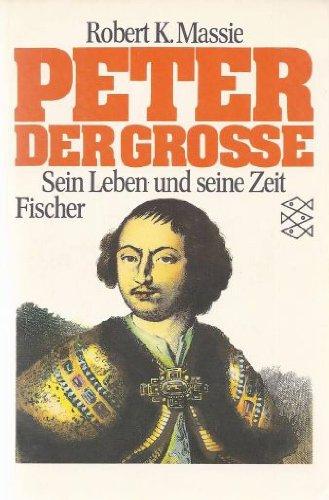 9783596256327: Peter der Grosse: Sein Leben und seine Zeit