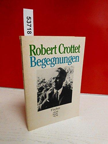 Begegnungen. TB: Robert Crottet