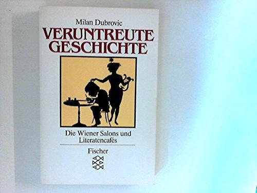 Veruntreute Geschichte. Die Wiener Salons und Literatencafes: Dubrovic, Milan