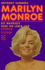 Marilyn Monroe: Die Wahrheit über ihr Leben und Sterben - Summers, Anthony