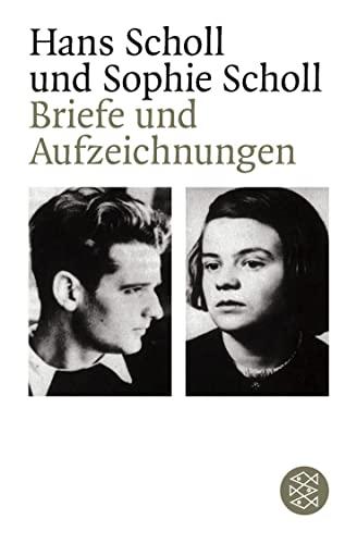 Briefe und Aufzeichnungen - Hans Scholl, Sophie Scholl