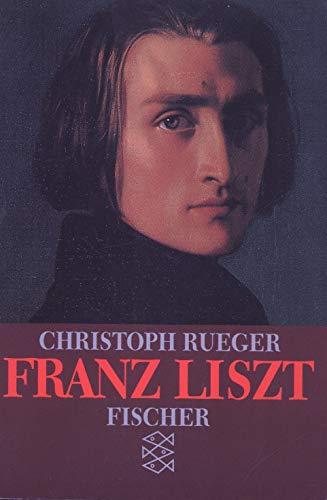 Franz Liszt: Eine Biographie: Rueger, Christoph: