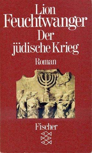 Josephus-Trilogie: Der jüdische Krieg. Roman von Lion: Lion Feuchtwanger