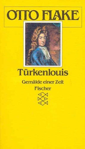 Türkenlouis. Gemälde einer Zeit: Flake, Otto