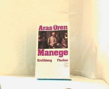 Manege. Erzählungen. Aus dem Türkischen von Helga: Ören,Aras