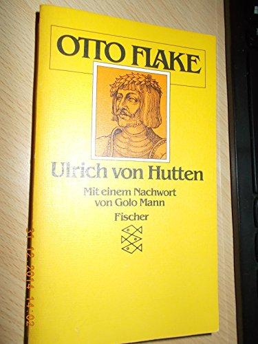 Ulrich von Hutten (Mit einem Vorwort von: Flake, Otto