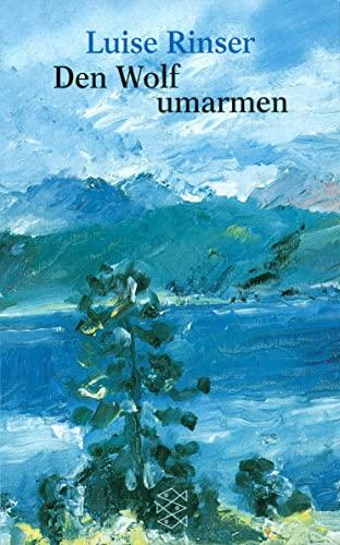 9783596258666: Den Wolf Umarmen (German Edition)