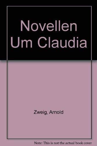 Novellen Um Claudia: Arnold Zweig