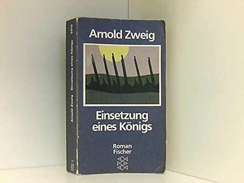 Einsetzung eines Königs. Roman: Arnold Zweig