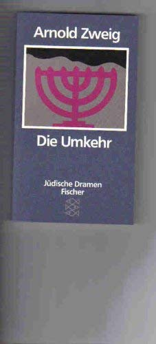 Die Umkehr. 3 Dramen: Arnold Zweig