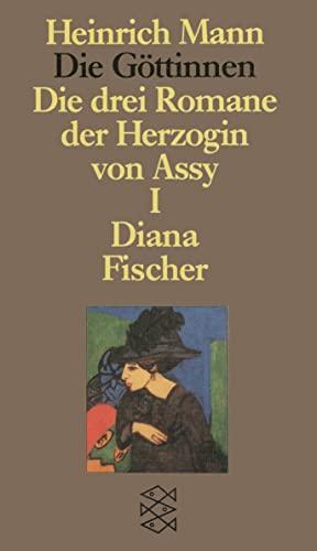 9783596259250: Die Göttinnen I. Diana: Oder Die Drei Romane der Herzogin von Assy. (Heinrich Mann Studienausgabe in Einzelbänden)