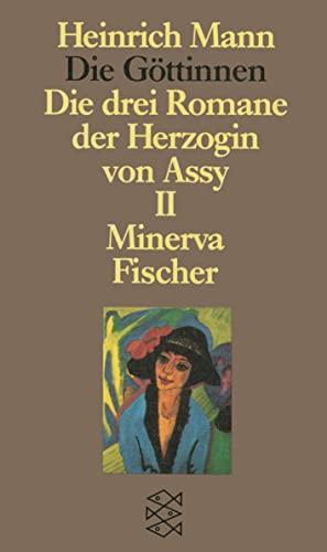 9783596259267: Die Göttinnen II. Minerva: Oder Die drei Romane der Herzogin von Assy. (Heinrich Mann Studienausgabe in Einzelbänden)