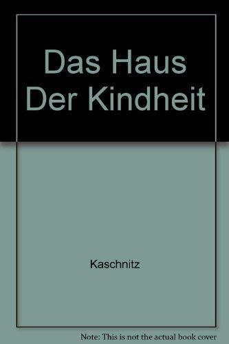 Das Haus der Kindheit.: Kaschnitz, Marie Luise