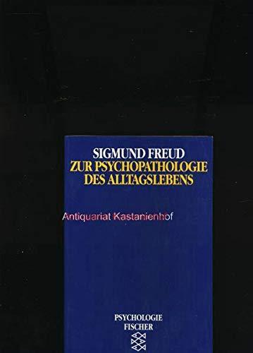 Zur Psychopathologie des Alltagslebens: Über Vergessen, Versprechen,: Freud, Sigmund