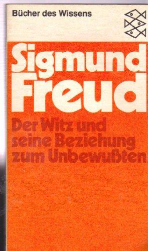 Der Witz und seine Beziehung zum Unbewußten: Sigmund, Freud,: