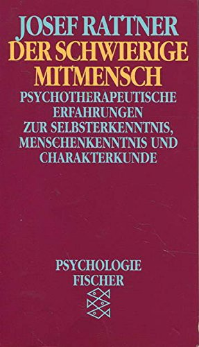 9783596261864: Der schwierige Mitmensch : Psychotherapeutische Erfahrungen zur Selbsterkenntnis, Menschenkenntnis und Charakterkunde.