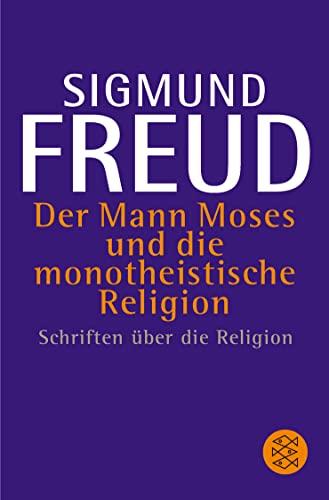 Der Mann Moses and Die Monotheistische Rel (9783596263004) by Sigmund Freud